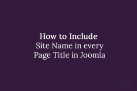 How to Include Site Name in every Page Title in Joomla