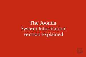 The Joomla System Information section explained