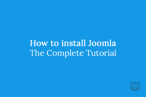 How to Install Joomla - The Complete Tutorial