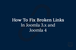 How to Fix Broken Links in Joomla 3.X or Upcoming Joomla 4?