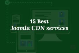 Top 15 Joomla CDN Services To boost up Your Joomla Website Loading Speed