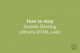 How to stop Joomla filtering editor's HTML code
