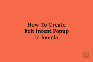 How To Create an Exit Intent Popup in Joomla
