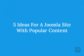 5 Ideas For A Joomla Site With Popular Content