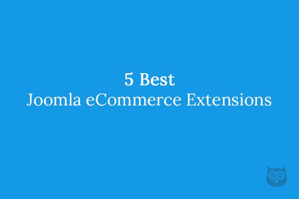 5 Best Joomla eCommerce Extensions
