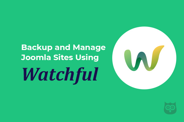 Using Watchful to Backup and Manage Many Joomla Sites