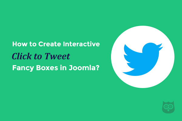 How to Create Interactive Click to Tweet Fancy Boxes in Joomla?