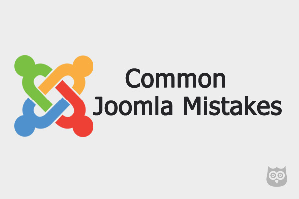 20 Most Common Joomla Mistakes You Need to Avoid