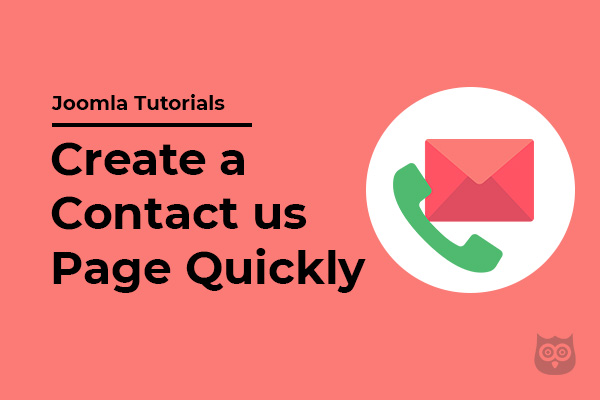 How to Create a Contact us Page Quickly Without Using any Extension in Joomla 4