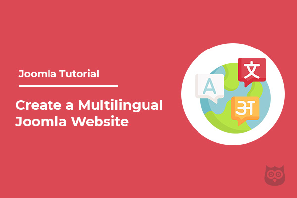 How To Create a Multilingual Joomla Website? - Step by Step Guide