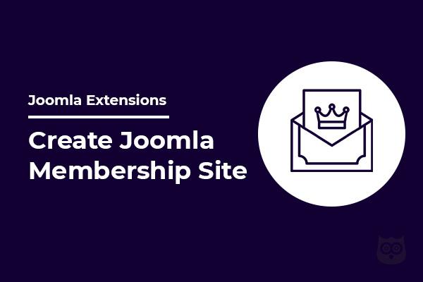 Best Joomla Membership Extensions To Create Membership Site
