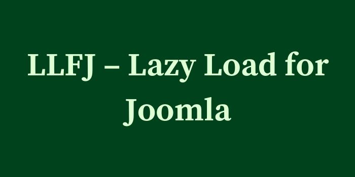 LLFJ Lazy Load for Joomla