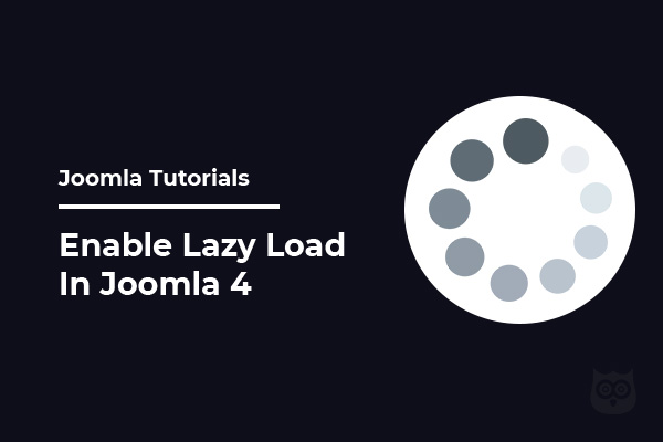 How to Enable Lazy Loading Images in Joomla 4