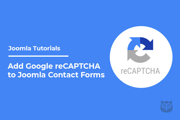 How to Add Google reCAPTCHA to Joomla Contact Forms