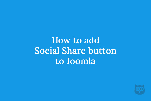 How to add Social Share button to Joomla