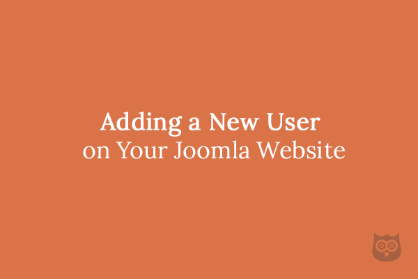 Adding a New User on Your Joomla Website