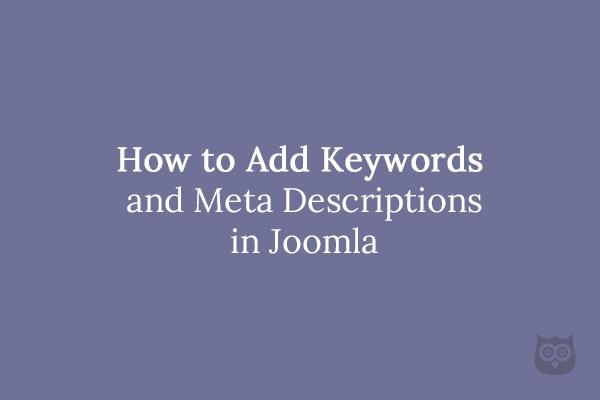 How to Add Keywords and Meta Descriptions in Joomla