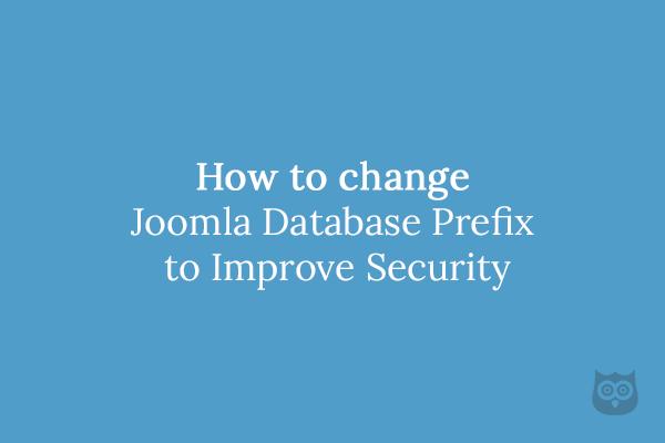How to change Joomla Database Prefix to Improve Security