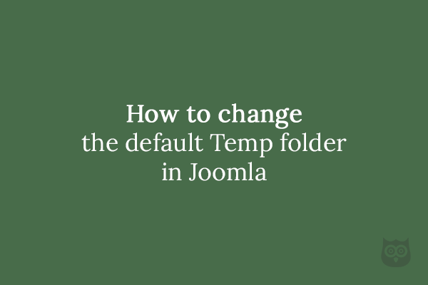 How to change the default Temp folder in Joomla