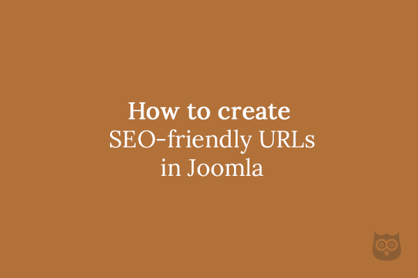 How to create SEO-friendly URLs in Joomla