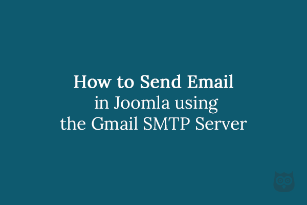 How to Send Email in Joomla using the Gmail SMTP Server