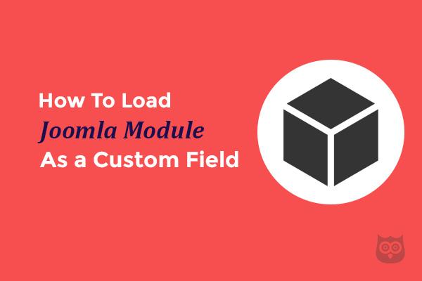 How to load a Joomla Module as Custom Field?